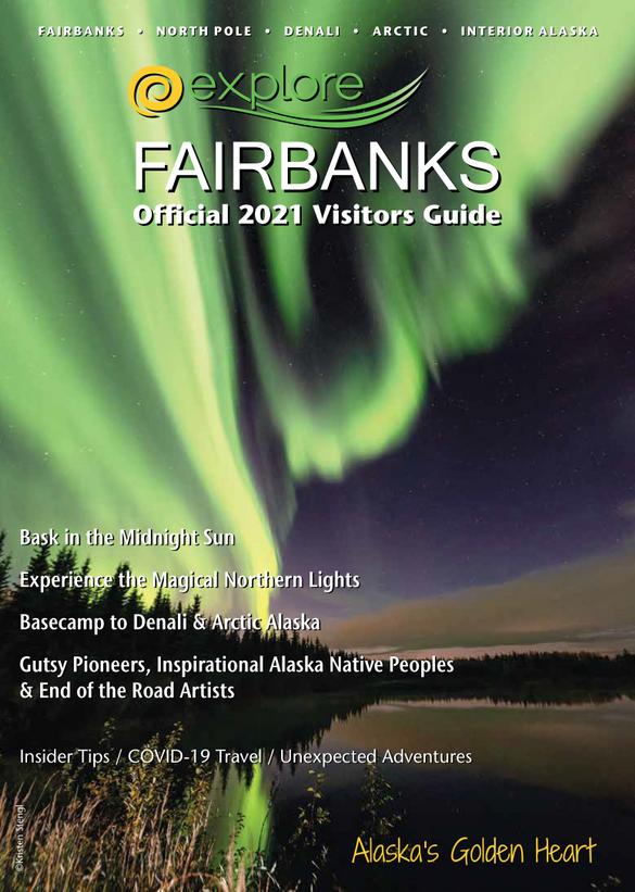 Explore Fairbanks Official 2021 Visitors Guide