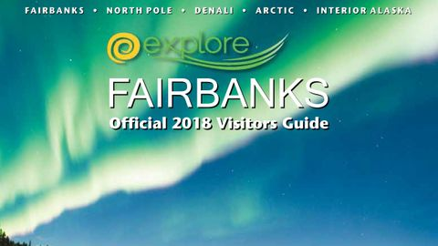 Cover of the 2018 Explore Fairbanks Official 2018 Visitors Guide